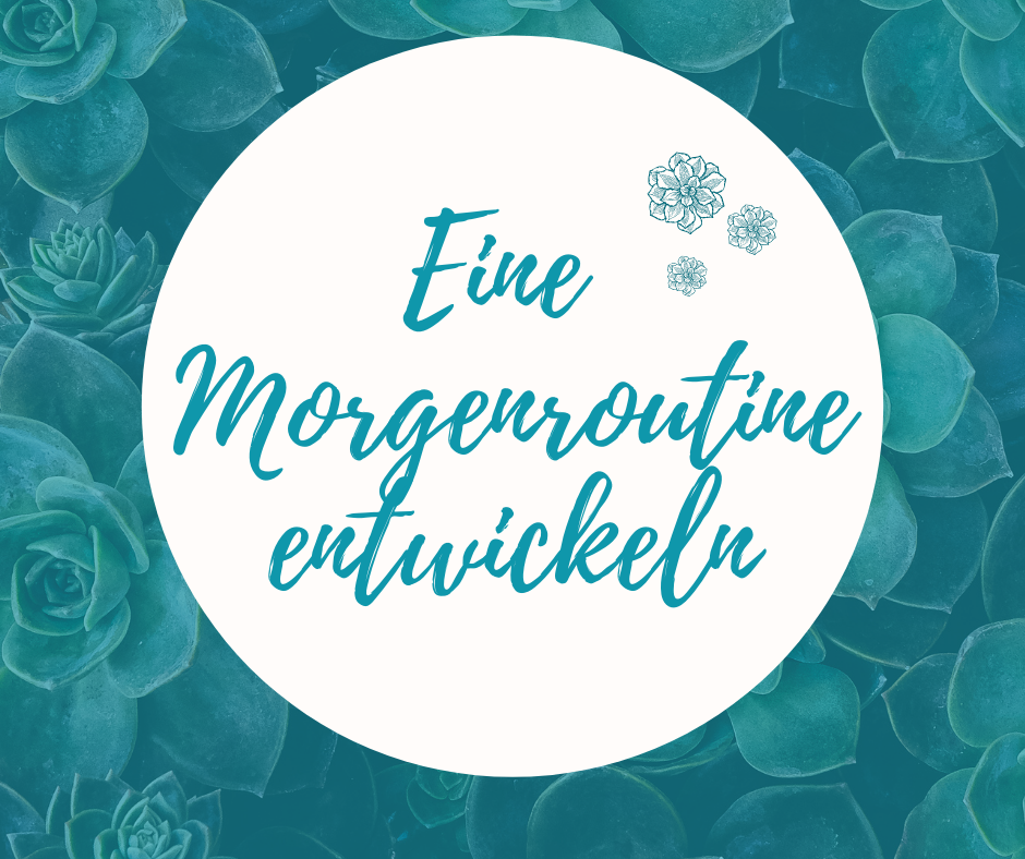 You are currently viewing Eine Morgenroutine entwickeln